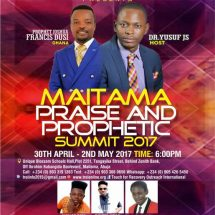 "TROI Presents ""MAITAMA PRAISE AND PROPHETIC SUMMIT 2017"""