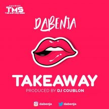 AUDIO – (TAKE AWAY) BY DABENJA